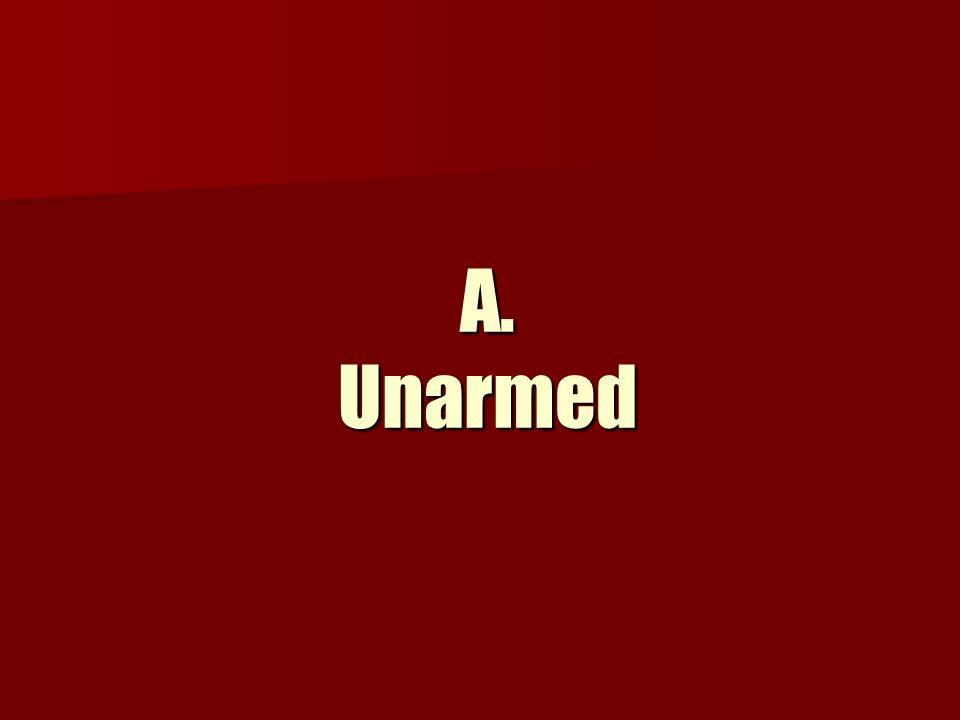 A. Unarmed