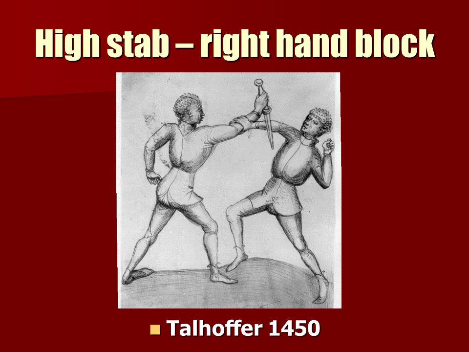 High stab – right hand block Talhoffer 1450 Talhoffer 1450