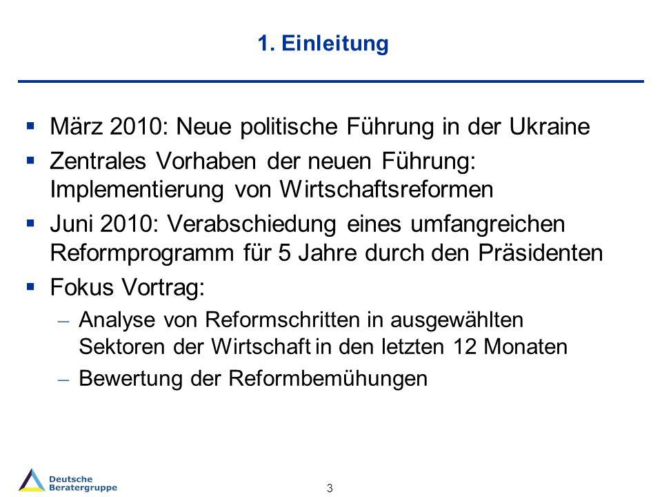 1. Einleitung März 2010: Neue politische Führung in der Ukraine Zentrales Vorhaben der neuen Führung: Implementierung von Wirtschaftsreformen Juni 201
