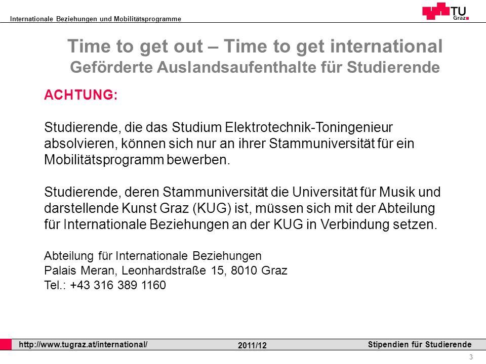 Internationale Beziehungen und Mobilitätsprogramme Professor Horst Cerjak, 19.12.2005 4 http://www.tugraz.at/international/ 2011/12 Stipendien für Studierende I.