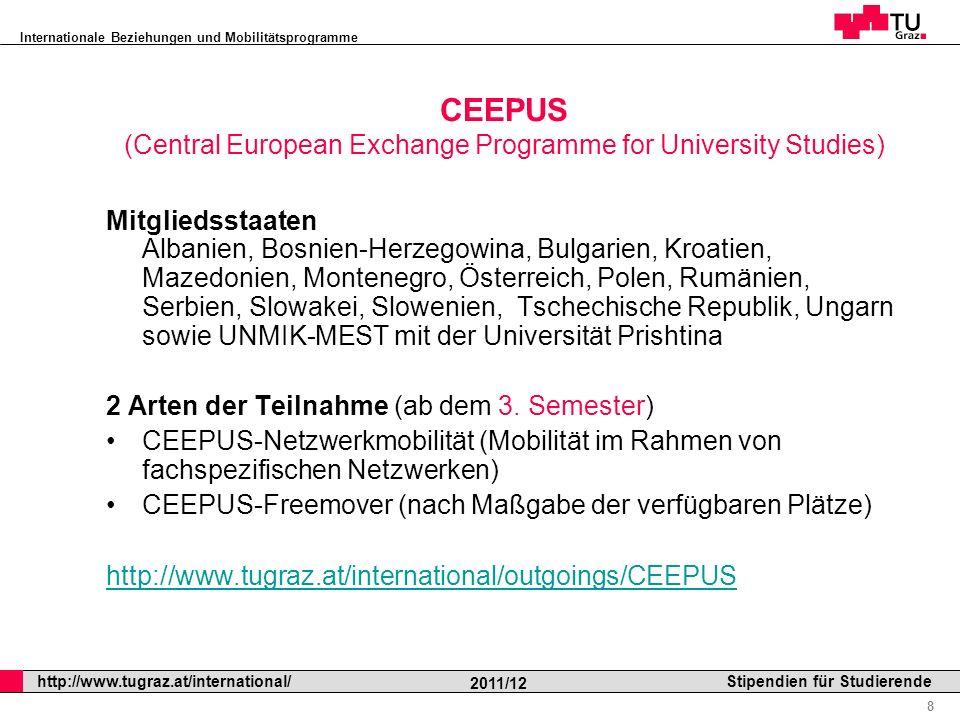 Internationale Beziehungen und Mobilitätsprogramme Professor Horst Cerjak, 19.12.2005 9 http://www.tugraz.at/international/ 2011/12 Stipendien für Studierende II.