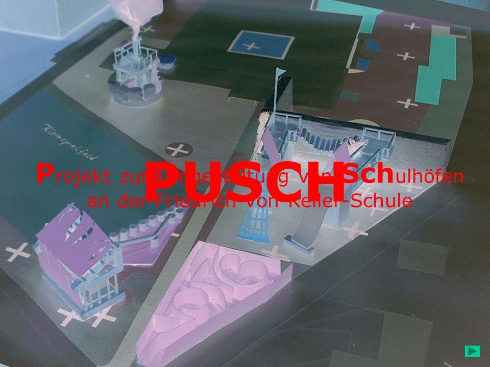 PUSCH P rojekt zur Umgestaltung von Sch ulhöfen an der Friedrich-von-Keller-Schule