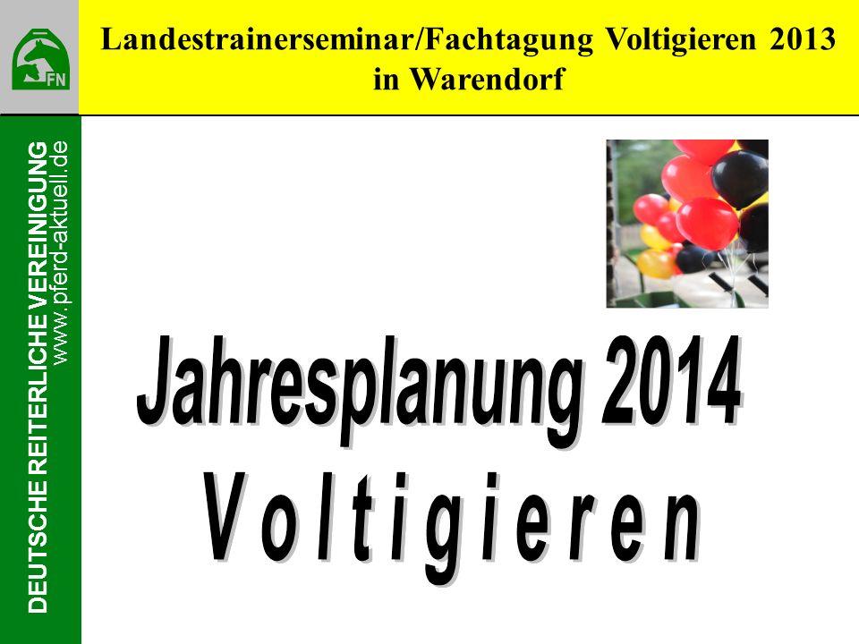www.pferd-aktuell.de DEUTSCHE REITERLICHE VEREINIGUNG Landestrainerseminar/Fachtagung Voltigieren 2013 in Warendorf