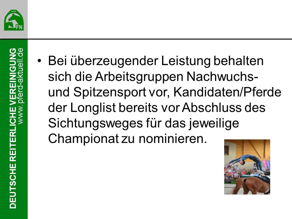 www.pferd-aktuell.de DEUTSCHE REITERLICHE VEREINIGUNG Bei überzeugender Leistung behalten sich die Arbeitsgruppen Nachwuchs- und Spitzensport vor, Kan