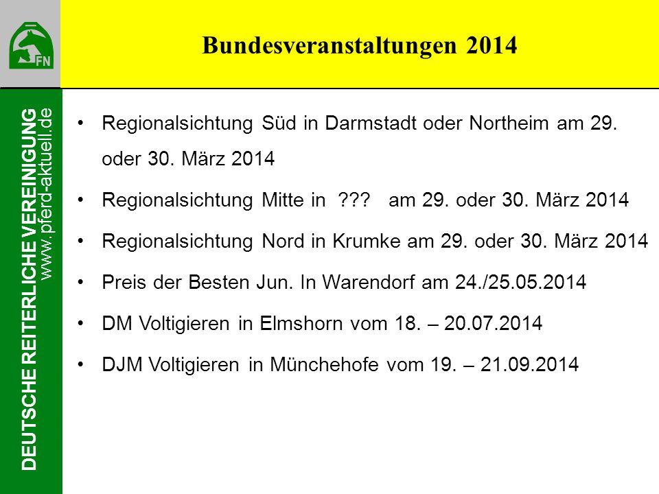 www.pferd-aktuell.de DEUTSCHE REITERLICHE VEREINIGUNG Regionalsichtung Süd in Darmstadt oder Northeim am 29. oder 30. März 2014 Regionalsichtung Mitte