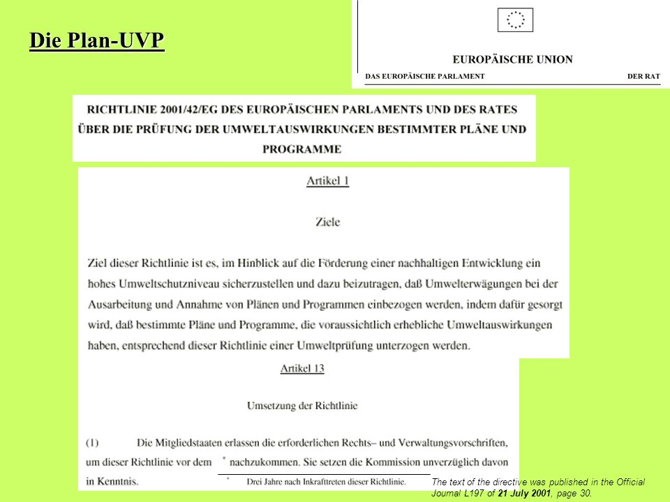 The text of the directive was published in the Official Journal L197 of 21 July 2001, page 30. Die Plan-UVP