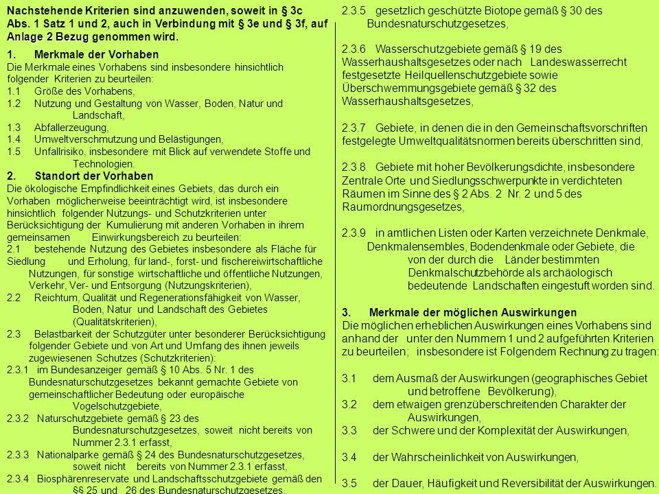 Anlage 2 Bezug Nachstehende Kriterien sind anzuwenden, soweit in § 3c Abs. 1 Satz 1 und 2, auch in Verbindung mit § 3e und § 3f, auf Anlage 2 Bezug ge