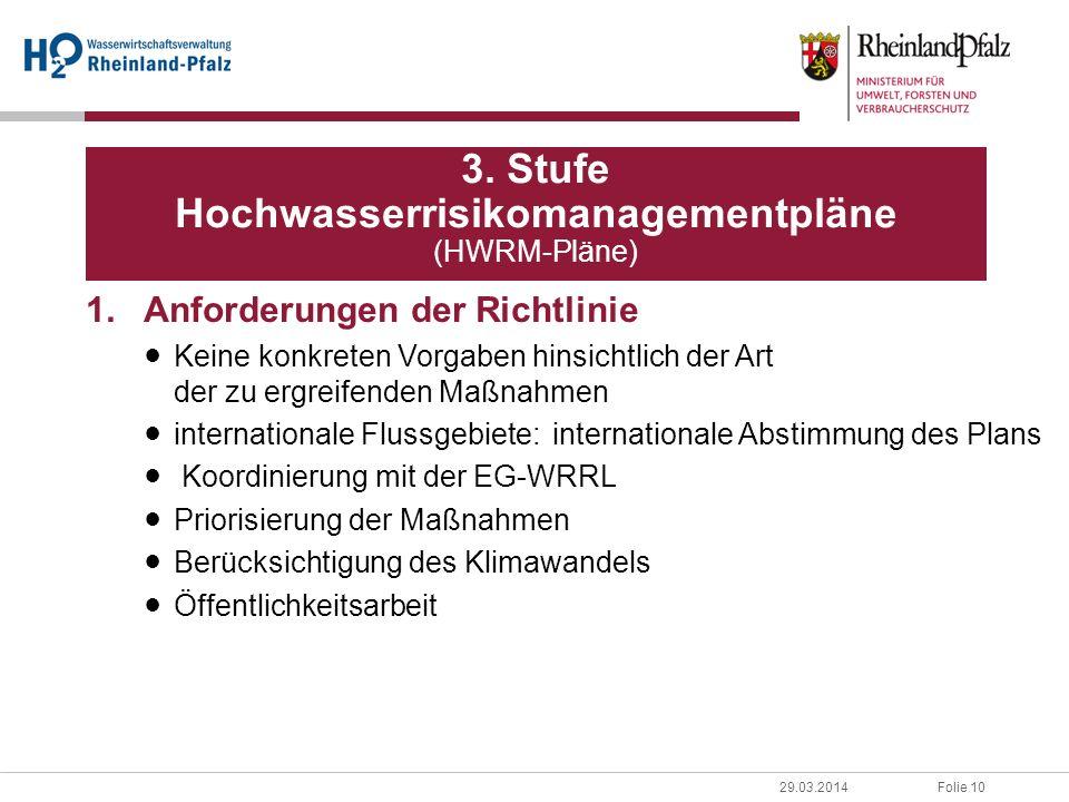 Folie 1029.03.2014 1.Anforderungen der Richtlinie Keine konkreten Vorgaben hinsichtlich der Art der zu ergreifenden Maßnahmen internationale Flussgebi
