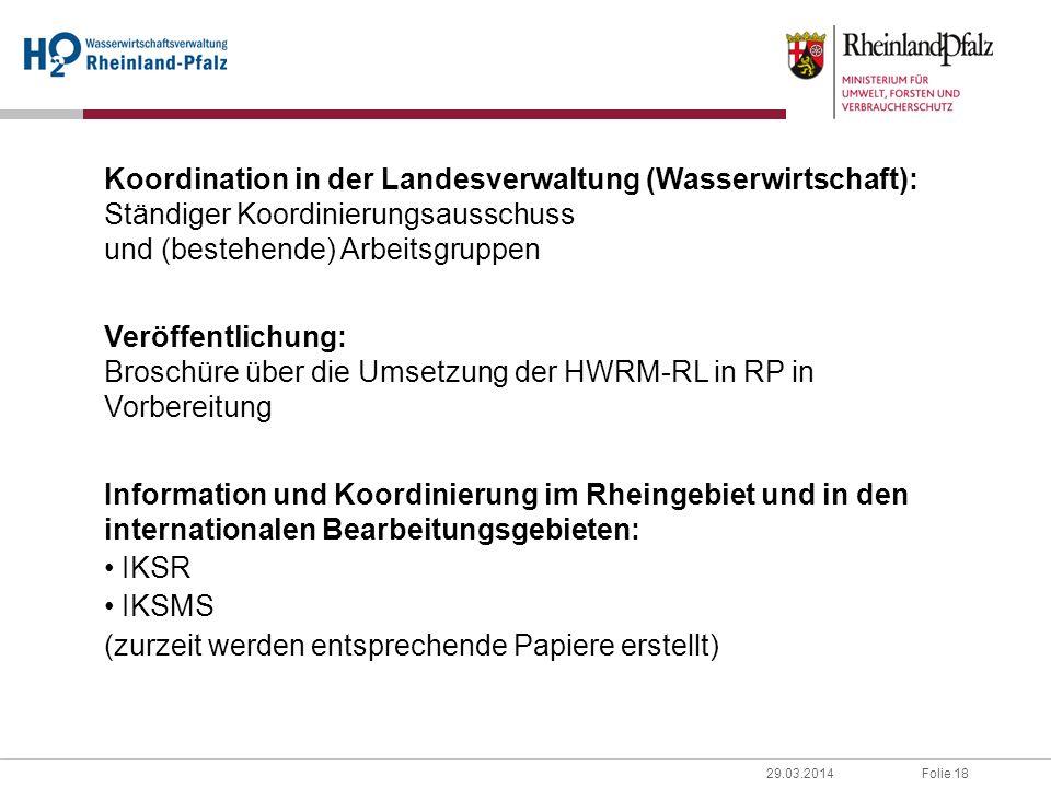 Folie 1829.03.2014 Koordination in der Landesverwaltung (Wasserwirtschaft): Ständiger Koordinierungsausschuss und (bestehende) Arbeitsgruppen Veröffen