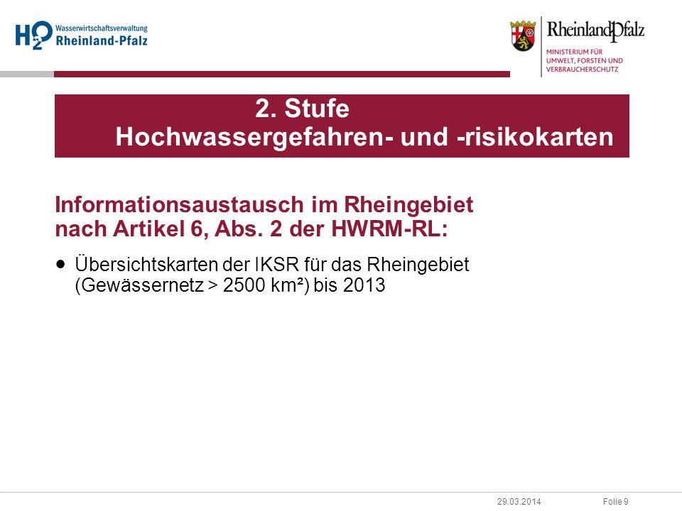 Folie 929.03.2014 Informationsaustausch im Rheingebiet nach Artikel 6, Abs. 2 der HWRM-RL: Übersichtskarten der IKSR für das Rheingebiet (Gewässernetz