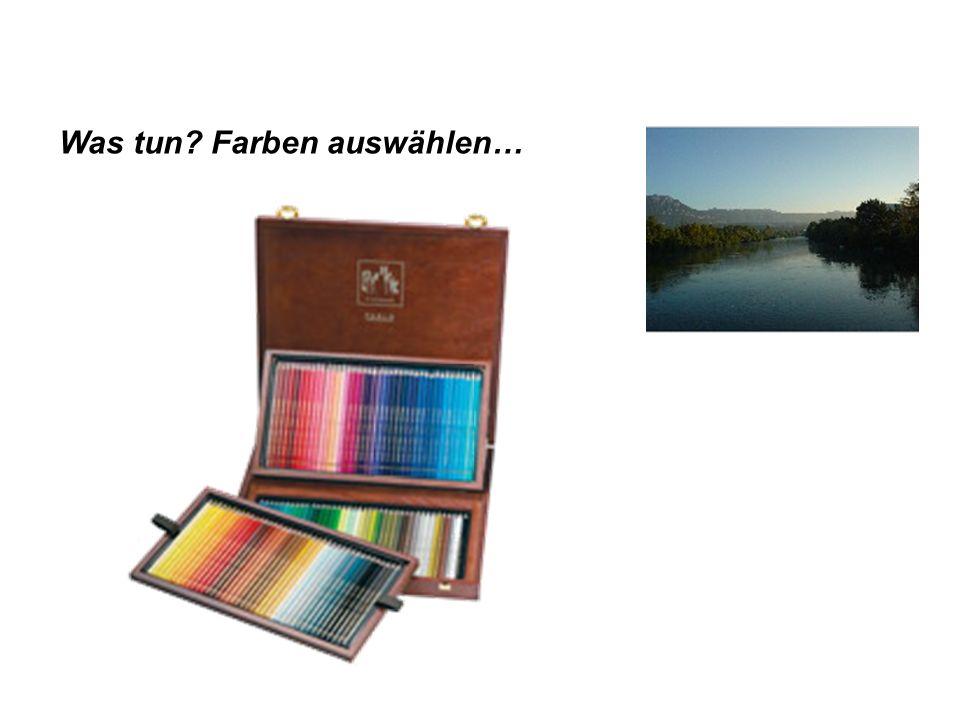 Was tun? Farben auswählen…