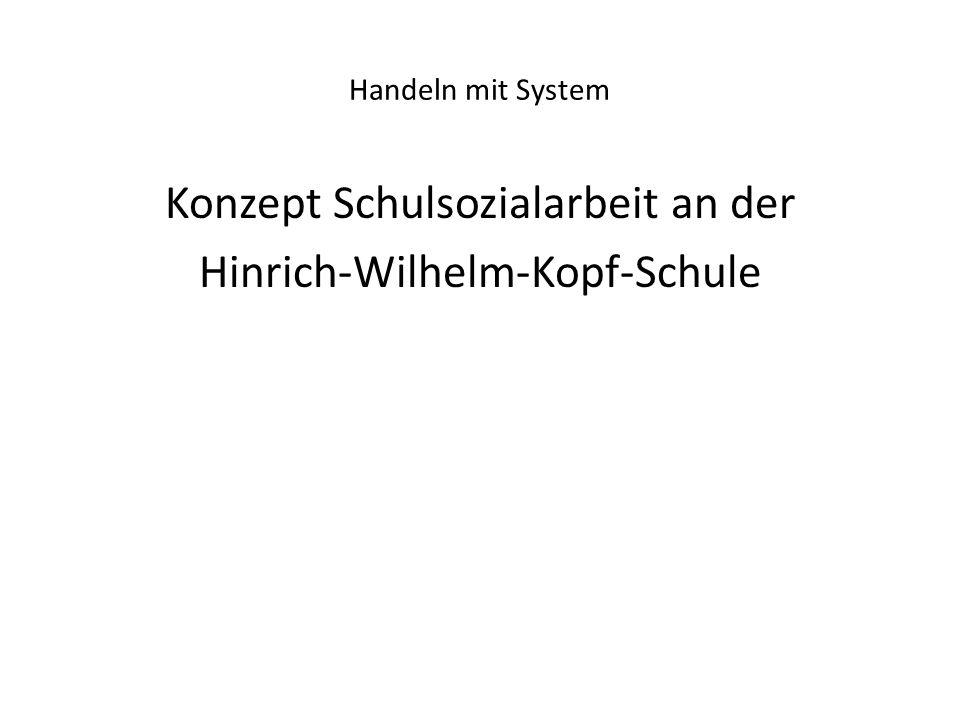 Handeln mit System Konzept Schulsozialarbeit an der Hinrich-Wilhelm-Kopf-Schule