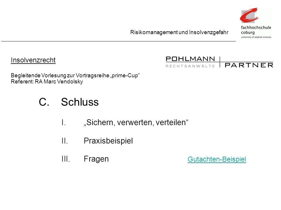 Risikomanagement und Insolvenzgefahr Insolvenzrecht Begleitende Vorlesung zur Vortragsreihe prime-Cup Referent: RA Marc Vendolsky C.Schluss Sichern, v