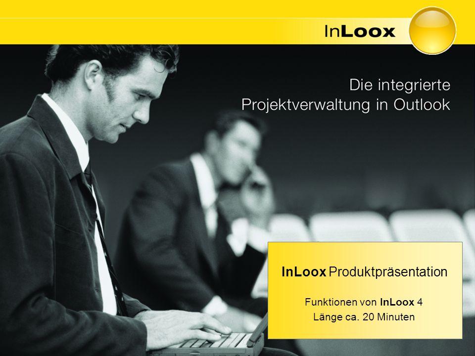 InLoox Produktpräsentation Funktionen von InLoox 4 Länge ca. 20 Minuten