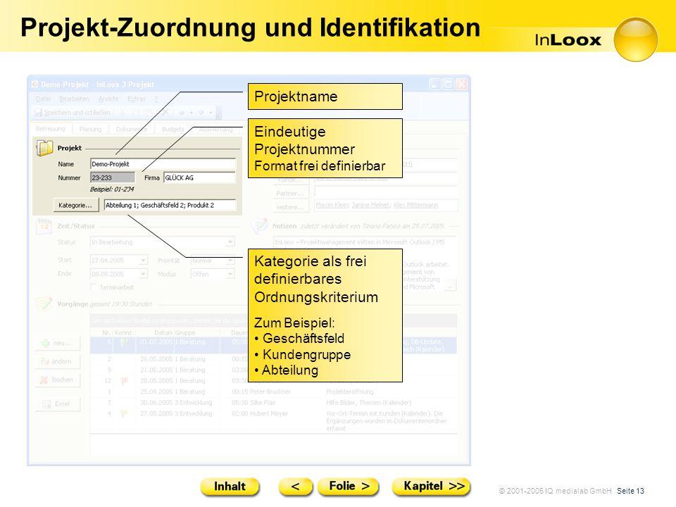 © 2001-2005 IQ medialab GmbH Seite 13 Projekt-Zuordnung und Identifikation Projektname Kategorie als frei definierbares Ordnungskriterium Zum Beispiel