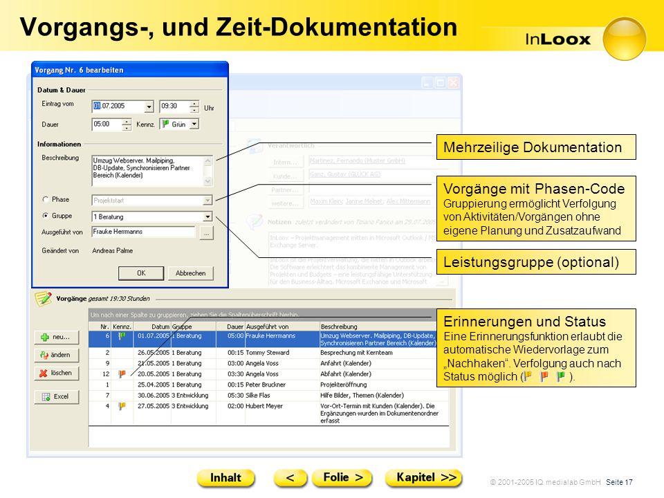 © 2001-2005 IQ medialab GmbH Seite 17 Vorgangs-, und Zeit-Dokumentation Erinnerungen und Status Eine Erinnerungsfunktion erlaubt die automatische Wied
