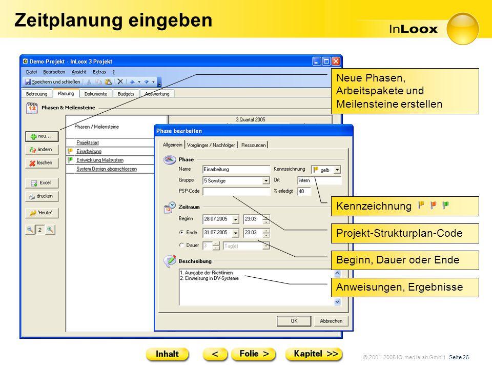 © 2001-2005 IQ medialab GmbH Seite 26 Zeitplanung eingeben Neue Phasen, Arbeitspakete und Meilensteine erstellen Kennzeichnung Projekt-Strukturplan-Co