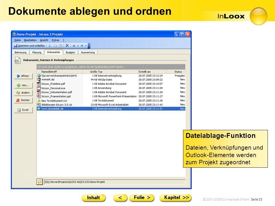 © 2001-2005 IQ medialab GmbH Seite 33 Dokumente ablegen und ordnen Dateiablage-Funktion Dateien, Verknüpfungen und Outlook-Elemente werden zum Projekt
