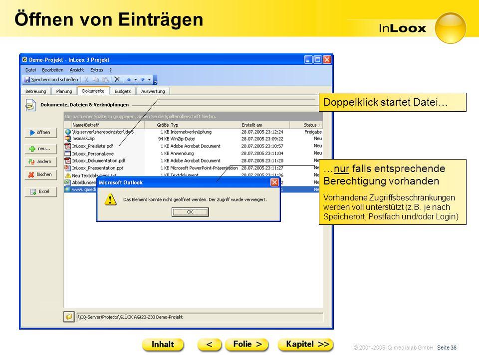 © 2001-2005 IQ medialab GmbH Seite 36 Öffnen von Einträgen Doppelklick startet Datei… …nur falls entsprechende Berechtigung vorhanden Vorhandene Zugri