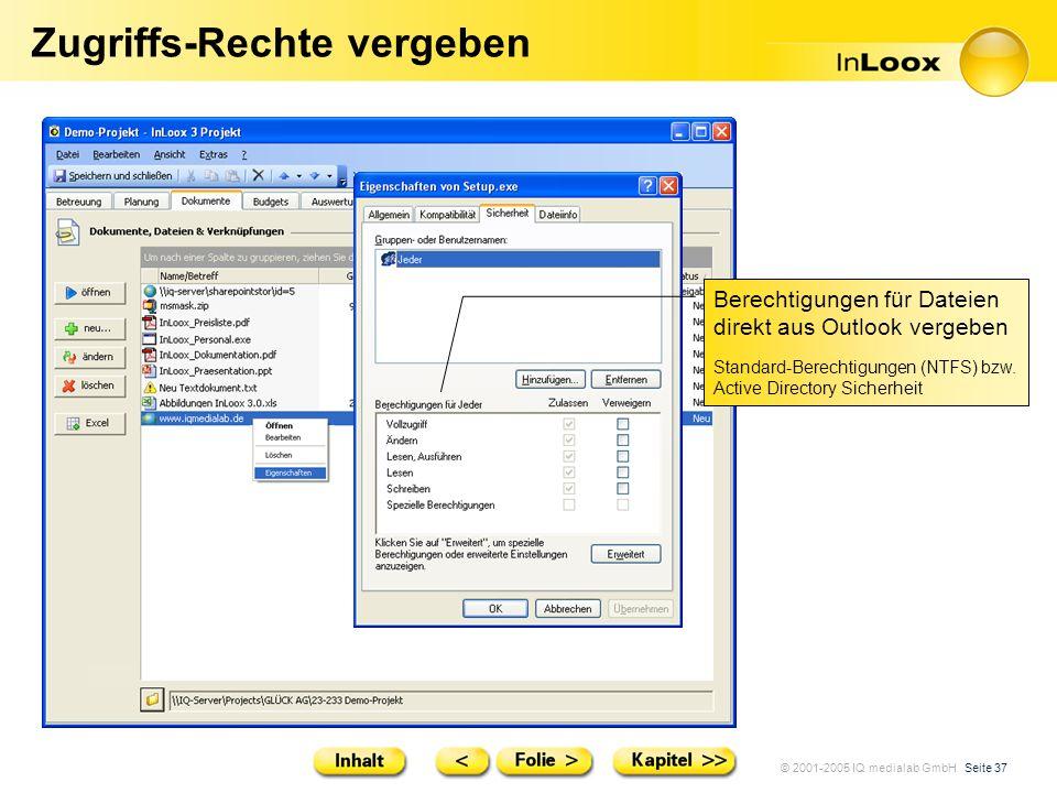 © 2001-2005 IQ medialab GmbH Seite 37 Zugriffs-Rechte vergeben Berechtigungen für Dateien direkt aus Outlook vergeben Standard-Berechtigungen (NTFS) b