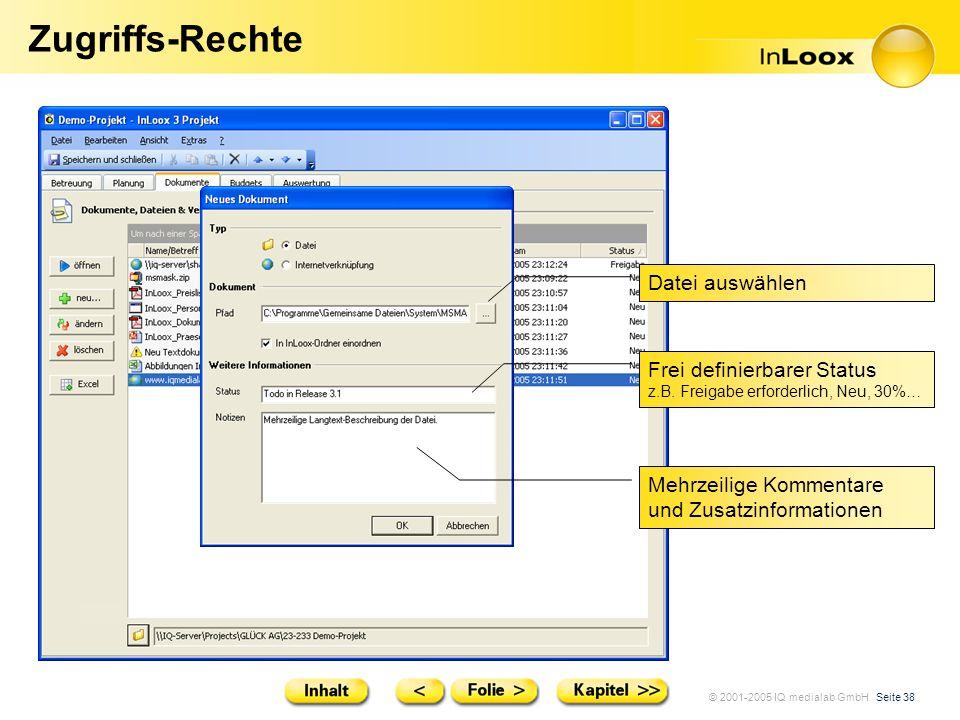 © 2001-2005 IQ medialab GmbH Seite 38 Zugriffs-Rechte Datei auswählen Frei definierbarer Status z.B. Freigabe erforderlich, Neu, 30%… Mehrzeilige Komm