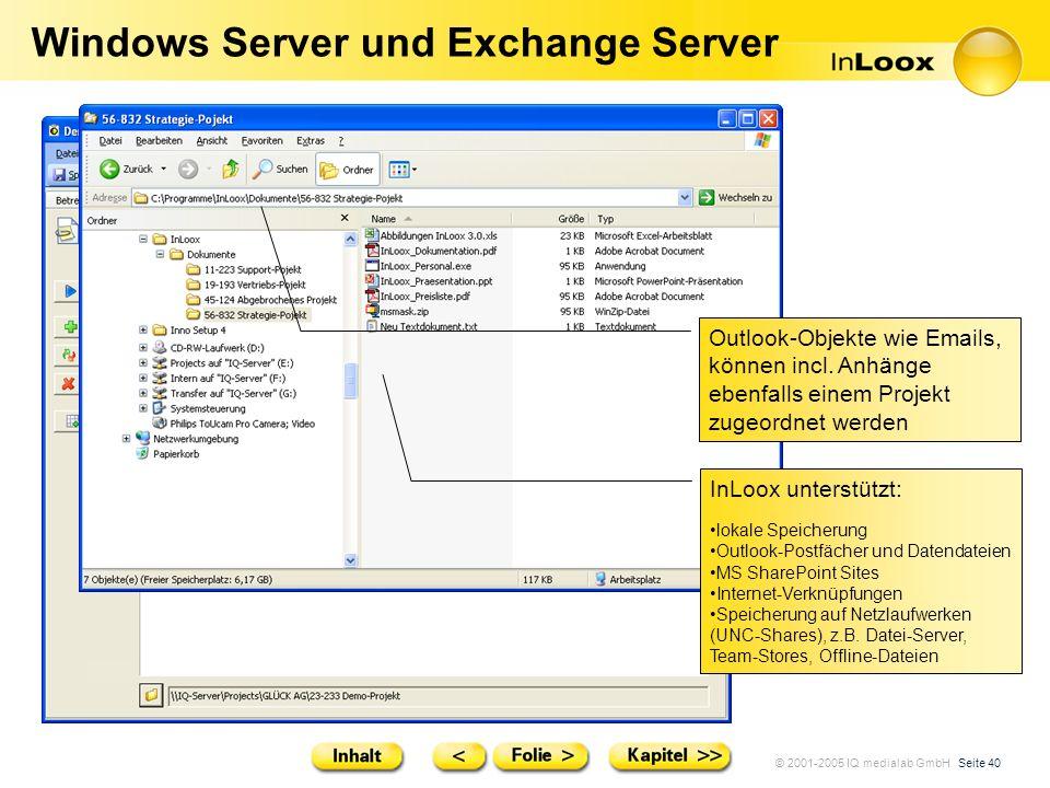 © 2001-2005 IQ medialab GmbH Seite 40 Windows Server und Exchange Server InLoox unterstützt: lokale Speicherung Outlook-Postfächer und Datendateien MS