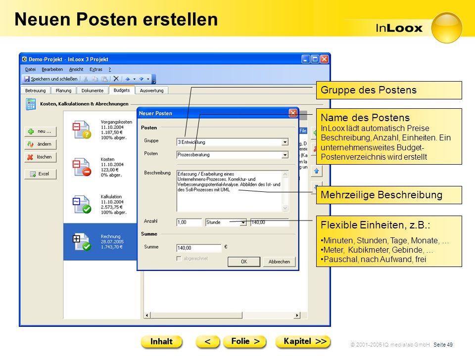 © 2001-2005 IQ medialab GmbH Seite 49 Neuen Posten erstellen Gruppe des Postens Mehrzeilige Beschreibung Flexible Einheiten, z.B.: Minuten, Stunden, T