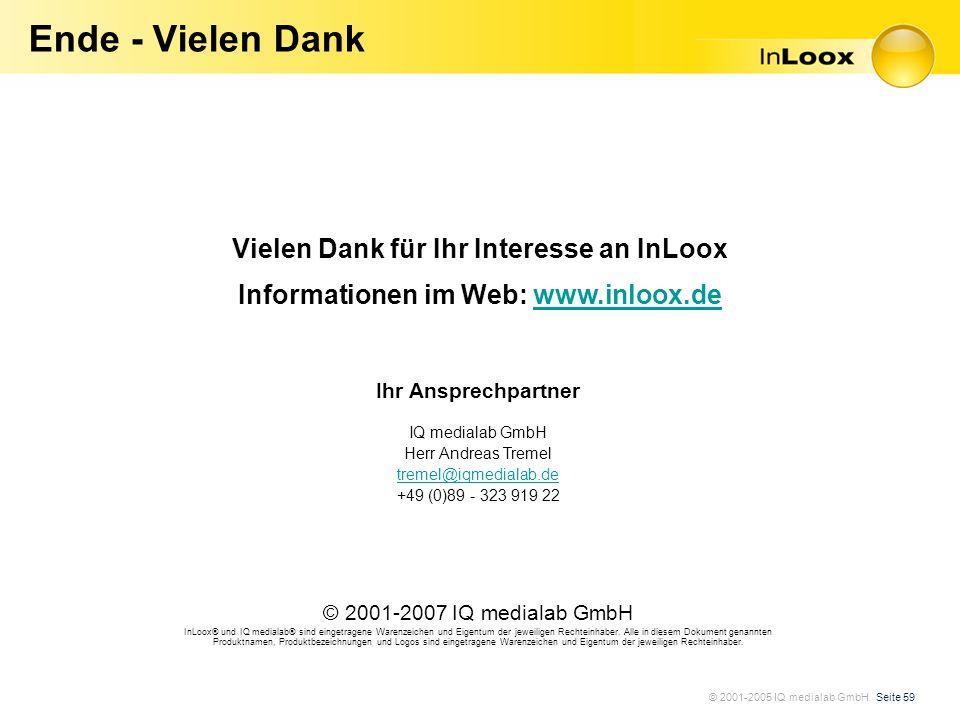 © 2001-2005 IQ medialab GmbH Seite 59 Ende - Vielen Dank Vielen Dank für Ihr Interesse an InLoox Informationen im Web: www.inloox.de Ihr Ansprechpartn