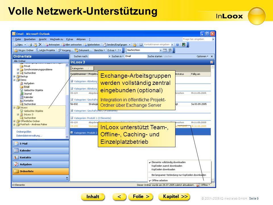 © 2001-2005 IQ medialab GmbH Seite 9 Volle Netzwerk-Unterstützung Exchange-Arbeitsgruppen werden vollständig zentral eingebunden (optional) Integratio