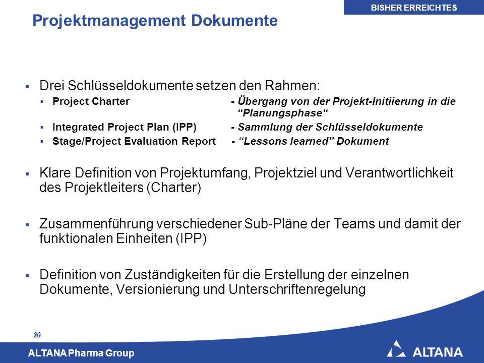 ALTANA Pharma Group 20 Projektmanagement Dokumente Drei Schlüsseldokumente setzen den Rahmen: Project Charter - Übergang von der Projekt-Initiierung i
