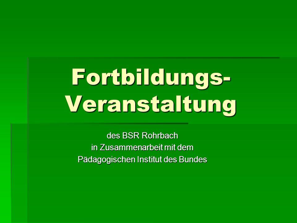 Fortbildungs- Veranstaltung des BSR Rohrbach in Zusammenarbeit mit dem Pädagogischen Institut des Bundes