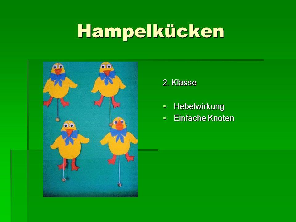 Hampelkücken 2. Klasse Hebelwirkung Hebelwirkung Einfache Knoten Einfache Knoten