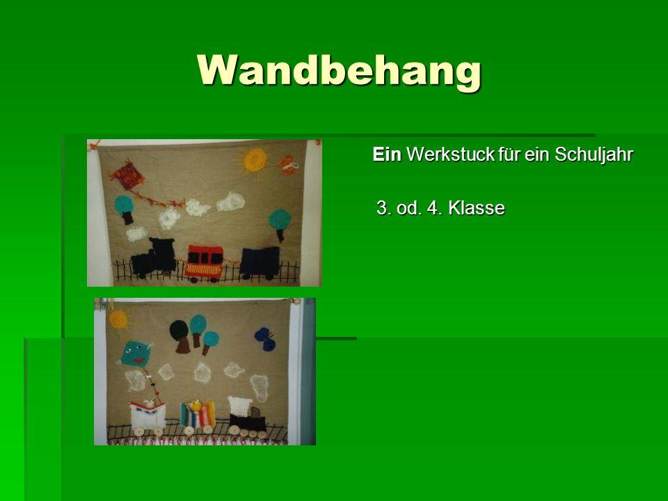 Wandbehang Ein Werkstuck für ein Schuljahr 3. od. 4. Klasse 3. od. 4. Klasse