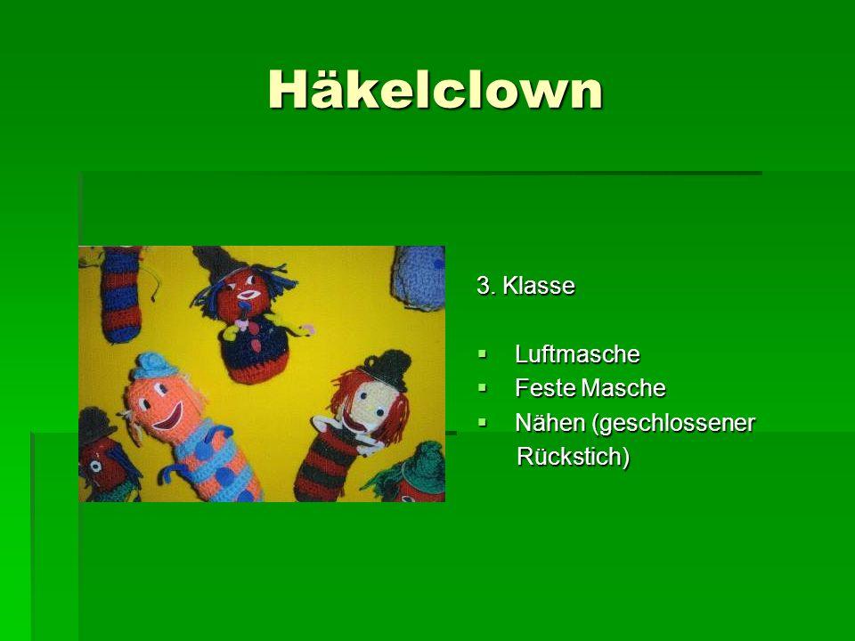 Häkelclown 3. Klasse Luftmasche Luftmasche Feste Masche Feste Masche Nähen (geschlossener Nähen (geschlossener Rückstich) Rückstich)