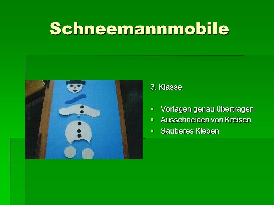Schneemannmobile 3. Klasse Vorlagen genau übertragen Vorlagen genau übertragen Ausschneiden von Kreisen Ausschneiden von Kreisen Sauberes Kleben Saube