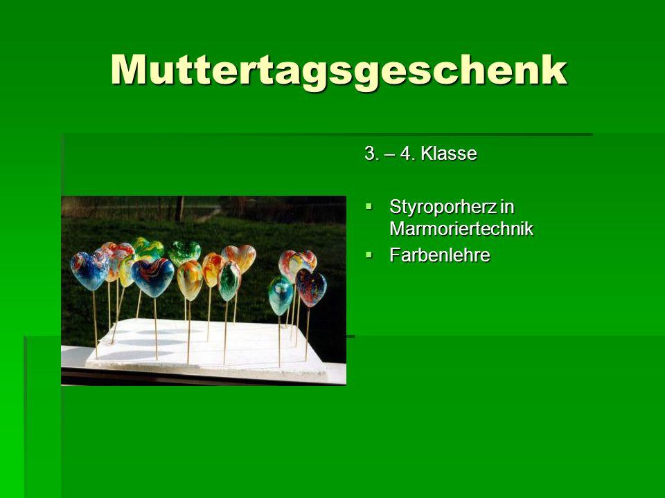 Muttertagsgeschenk 3. – 4. Klasse Styroporherz in Marmoriertechnik Styroporherz in Marmoriertechnik Farbenlehre Farbenlehre