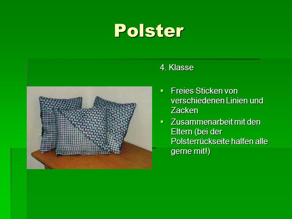 Polster 4. Klasse Freies Sticken von verschiedenen Linien und Zacken Freies Sticken von verschiedenen Linien und Zacken Zusammenarbeit mit den Eltern