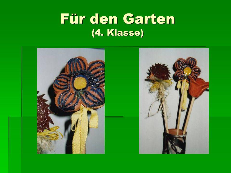 Für den Garten (4. Klasse)