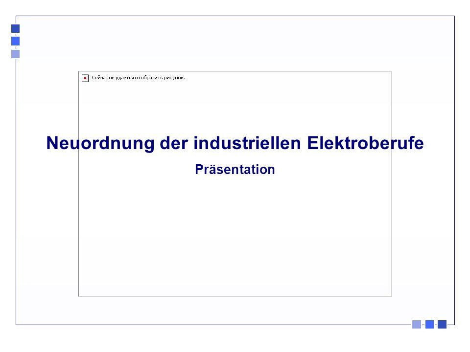 1 Neuordnung der industriellen Elektroberufe Präsentation