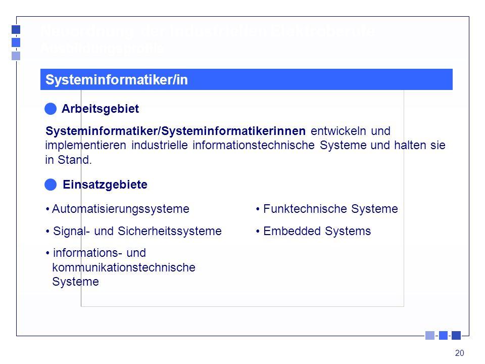 20 Neuordnung der industriellen Elektroberufe Ausbildungsprofile Automatisierungssysteme Signal- und Sicherheitssysteme informations- und kommunikatio