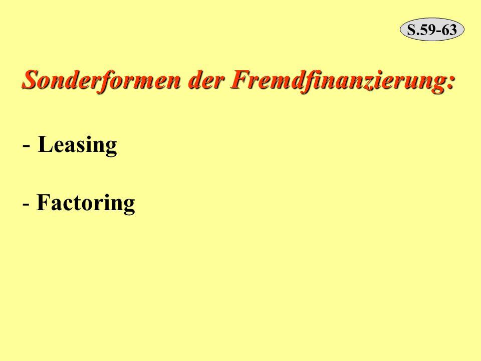 Sonderformen der Fremdfinanzierung: - Leasing - Factoring S.59-63