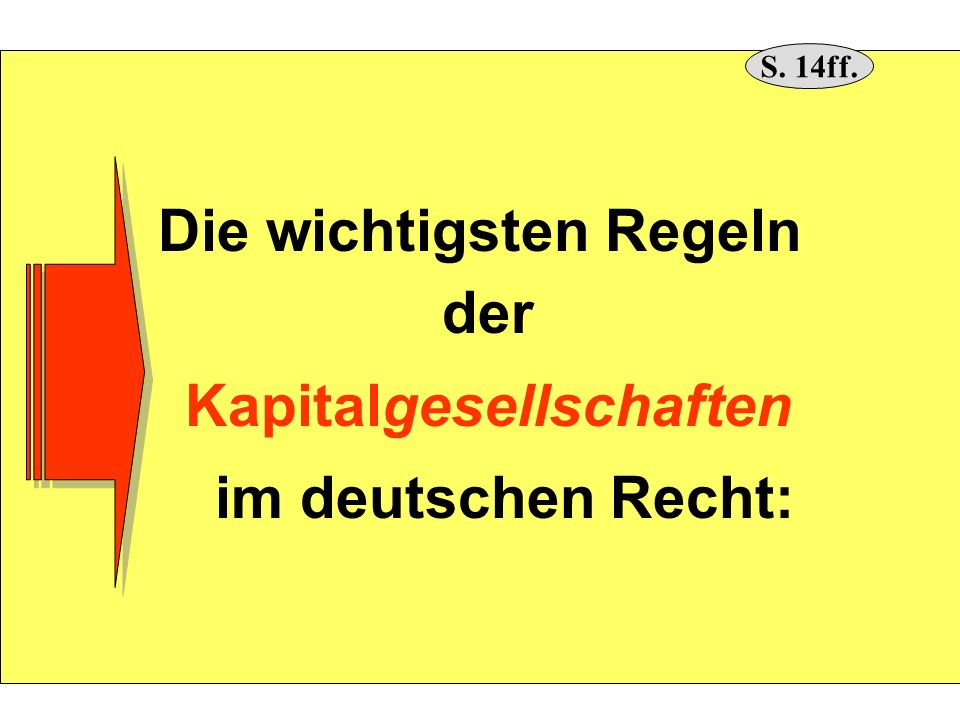 Die wichtigsten Regeln der Kapitalgesellschaften im deutschen Recht: S. 14ff.