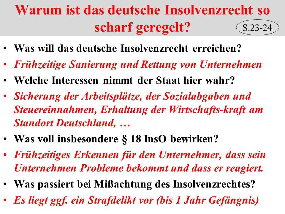 Warum ist das deutsche Insolvenzrecht so scharf geregelt? Was will das deutsche Insolvenzrecht erreichen? Frühzeitige Sanierung und Rettung von Untern