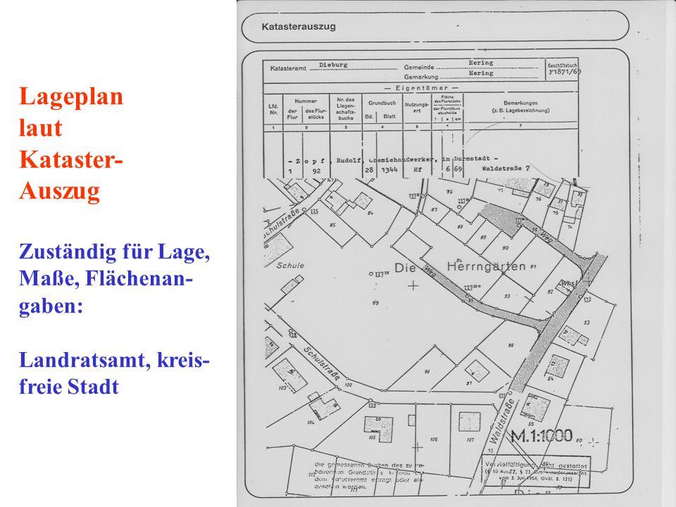 Lageplan laut Kataster- Auszug Zuständig für Lage, Maße, Flächenan- gaben: Landratsamt, kreis- freie Stadt