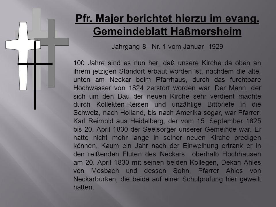 Pfr. Majer berichtet hierzu im evang. Gemeindeblatt Haßmersheim Jahrgang 8 Nr. 1 vom Januar 1929 100 Jahre sind es nun her, daß unsere Kirche da oben