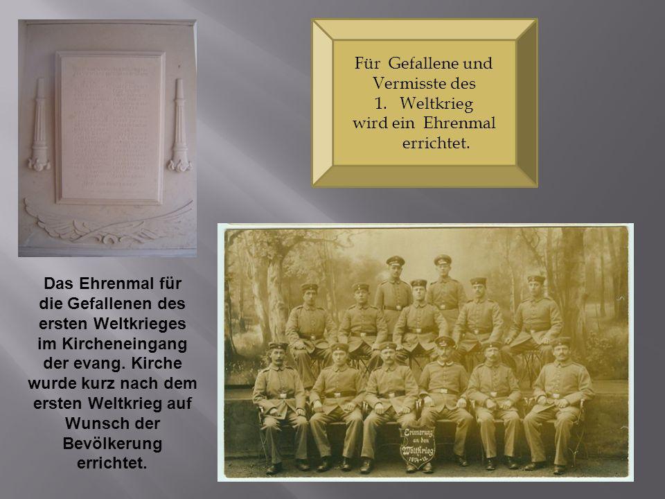 Für Gefallene und Vermisste des 1.Weltkrieg wird ein Ehrenmal errichtet. Das Ehrenmal für die Gefallenen des ersten Weltkrieges im Kircheneingang der