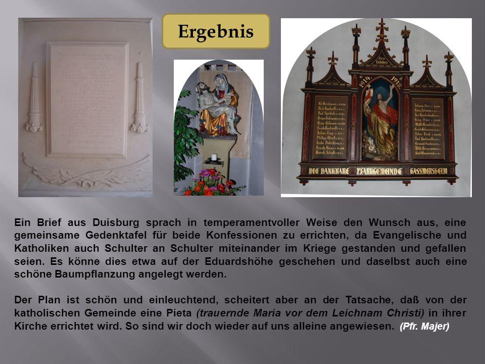 Ein Brief aus Duisburg sprach in temperamentvoller Weise den Wunsch aus, eine gemeinsame Gedenktafel für beide Konfessionen zu errichten, da Evangelis