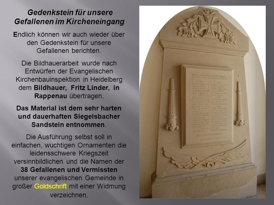 Gedenkstein für unsere Gefallenen im Kircheneingang Endlich können wir auch wieder über den Gedenkstein für unsere Gefallenen berichten. Die Bildhauer