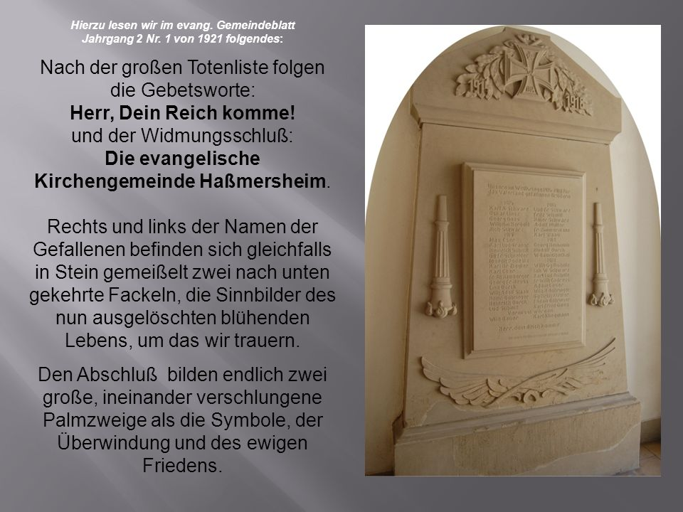 Hierzu lesen wir im evang. Gemeindeblatt Jahrgang 2 Nr. 1 von 1921 folgendes: Nach der großen Totenliste folgen die Gebetsworte: Herr, Dein Reich komm