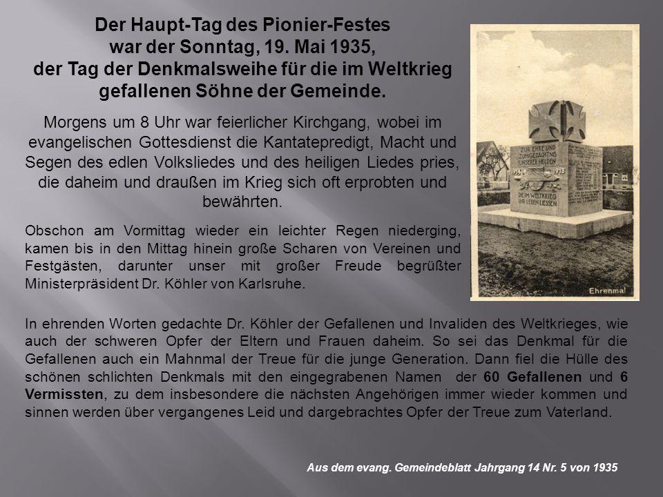 Der Haupt-Tag des Pionier-Festes war der Sonntag, 19. Mai 1935, der Tag der Denkmalsweihe für die im Weltkrieg gefallenen Söhne der Gemeinde. Morgens